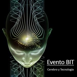 BIT 2017 - Cerebro y tecnología