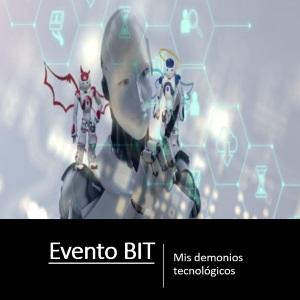 BIT 2019 - Mis demonios tecnológicos
